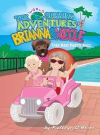 The World Spinning Adventures of Brianna and Nicole by Kathryn O'Brien image