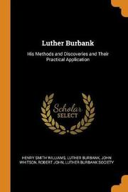 Luther Burbank by Henry Smith Williams