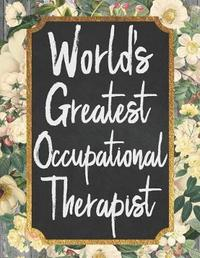 World's Greatest Occupational Therapist by Perfectly Cute Planners