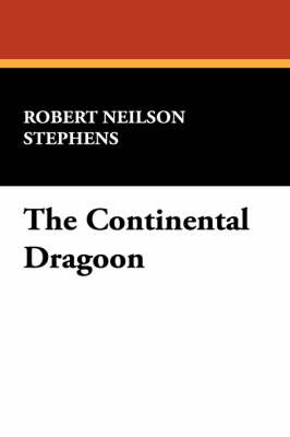 The Continental Dragoon by Robert Neilson Stephens image