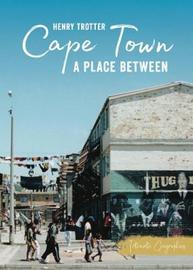 Cape Town by Henry Trotter