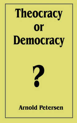 Theocracy or Democracy? by Arnold Petersen image