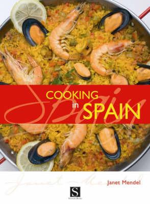 Cooking in Spain by Janet Mendel image