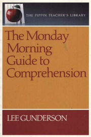 The Monday Morning Guide to Comprehension by Lee Gunderson image