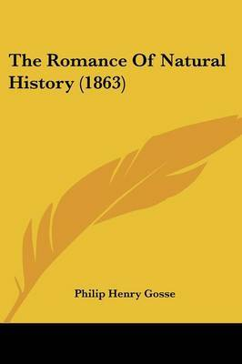 The Romance Of Natural History (1863) by Philip Henry Gosse image