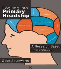 Looking Into Primary Headship by Geoff Southworth