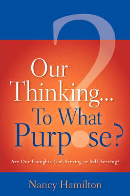 Our Thinking...to What Purpose? by Nancy Hamilton image