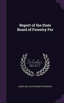 Report of the State Board of Forestry for