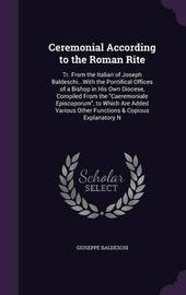 Ceremonial According to the Roman Rite by Giuseppe Baldeschi