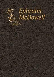 Ephraim McDowell by Samuel David Gross