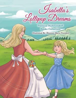Isabella's Lollipop Dreams by Patricia Nichvolodoff image