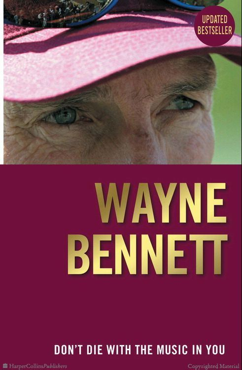 Don't Die with the Music in You by Wayne Bennett