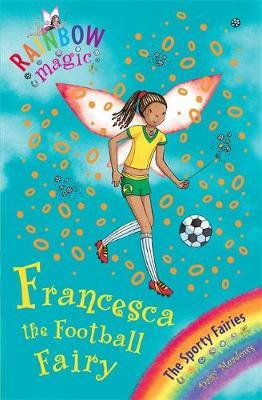 Francesca the Football Fairy (Rainbow Magic #58 - Sporty Fairies series) by Daisy Meadows image