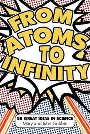 From Atoms to Infinity by Mary Gribbin