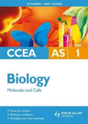 CCEA AS Biology: Unit 1 by John Campton