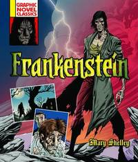 Graphic Novel Classics: Frankenstein by Mary Shelley