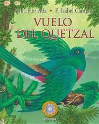 Vuelo del Quetzal by Alma Flor Ada