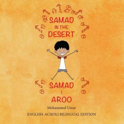 Samad in the Desert (Bilingual English - Acholi Edition) by Mohammed Umar