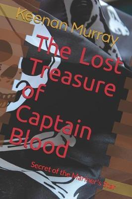 The Lost Treasure of Captain Blood by Keenan Murray