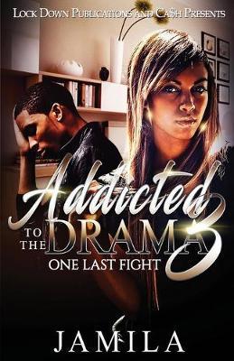 Addicted to the Drama by Jamila