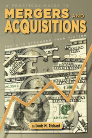 A Practical Guide to Mergers & Acquisitions by Louis M. Richard