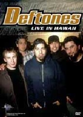 Deftones - Live In Hawaii on DVD