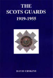 Scots Guards 1919-1955 by David Erskine image