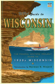 The WPA Guide to Wisconsin by Norman K. Risjord image