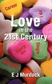 Love in the 21st Century by EJ Murdock