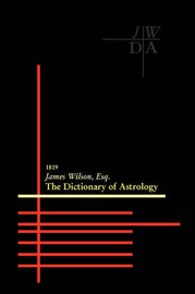 Dictionary of Astrology by James Wilson