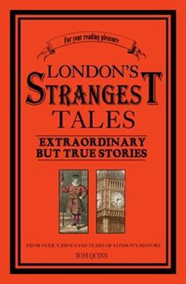 London's Strangest Tales by Tom Quinn image