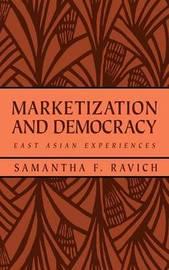 Marketization and Democracy by Samantha F. Ravich