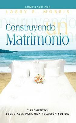 CONSTRUYENDO UN MATRIMONIO (Spanish: Making a Marriage)