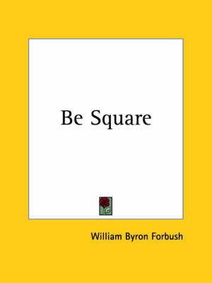 Be Square (1924) by William Byron Forbush