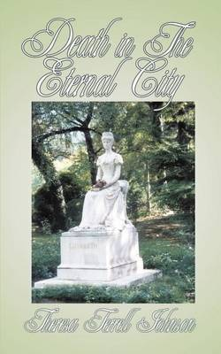 Death in the Eternal City by Theresa Terrell Johnson