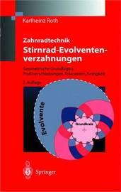Zahnradtechnik Stirnrad- Evolventenverzahnungen: Geometrische Grundlagen, Profilverschiebungen, Toleranzen, Festigkeit by Karlheinz Roth