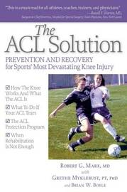 The ACL Solution by Robert Marx