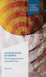 Accelerating Academia by Filip Vostal