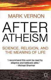 After Atheism by Mark Vernon