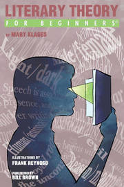 Literary Theory for Beginners by Mary Klages