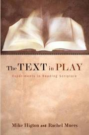 The Text in Play by Mike Higton