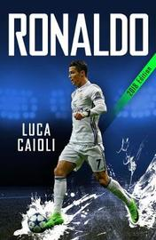 Ronaldo - 2018 Updated Edition by Luca Caioli