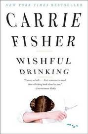 Wishful Drinking by Carrie Fisher image