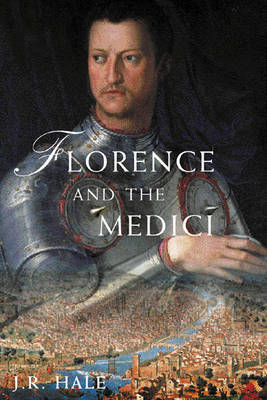 Florence and the Medici by J.R. Hale image