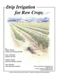 Drip Irrigation for Row Crops by Blaine Hanson