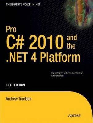 Pro C# 2010 and the .NET 4 Platform by Andrew W Troelsen image