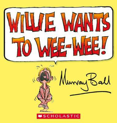 Willie Wants to Wee-Wee by Murray Ball image