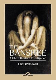 The Banshee by Elliot O'Donnell