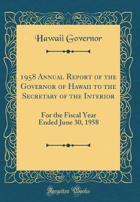 1958 Annual Report of the Governor of Hawaii to the Secretary of the Interior by Hawaii Governor image
