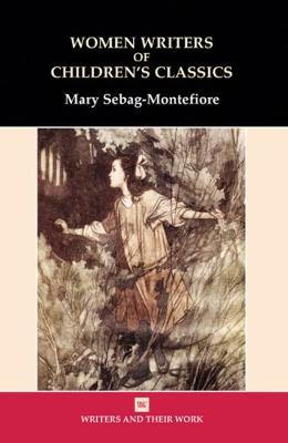 Women Writers of Children's Classics by Mary Montefiore